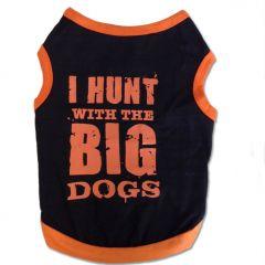 Hund Kläder   I Hunt With The Big Dogs